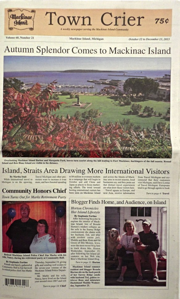 Stephanie Fortino's feature about Bree's Mackinac Island Blog came out in this month's Town Crier.  Stephanie did a great job of writing the story and capturing my love for Mackinac and all its people.  I'm trying to get permission to reprint the article on the blog this week.  Will let you know later this week how that turns out.  Thank you, Stephanie!